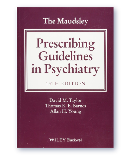 The Maudsley Guidelines 13th Edition by David Taylor, Thomas Barnes & Allen Young